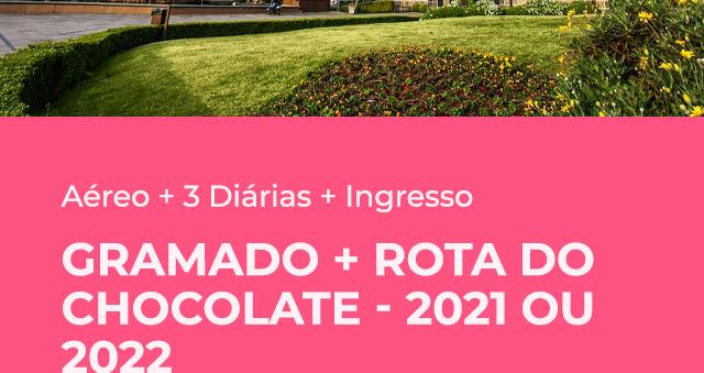 Pacote Gramado + Ingresso GRÁTIS Rota do Chocolate para 2021 - R$569