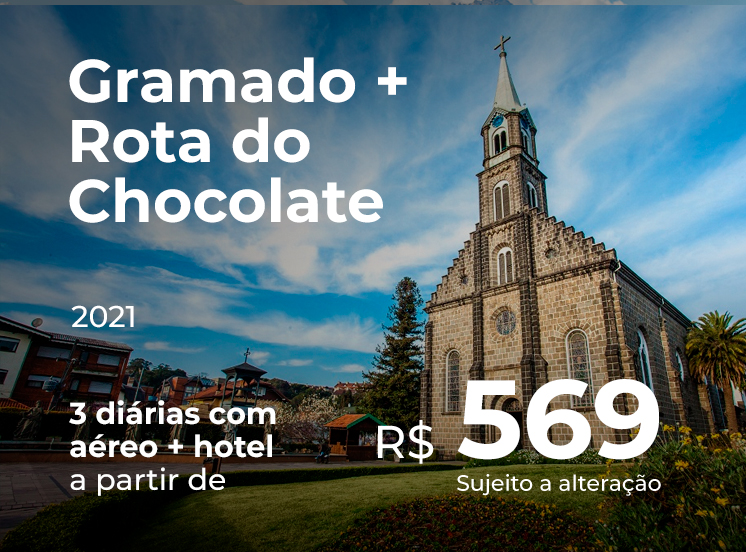 Pacote Gramado + Rota do Chocolate - R$569