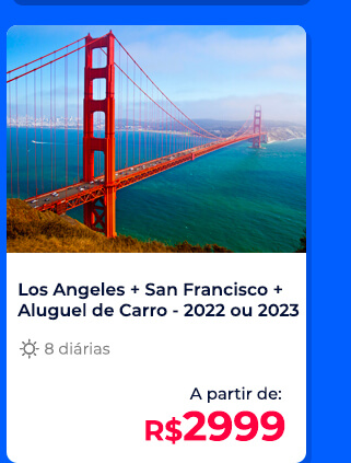 Pacote Los Angeles + San Francisco + Aluguel de Carro GRÁTIS - R$2999