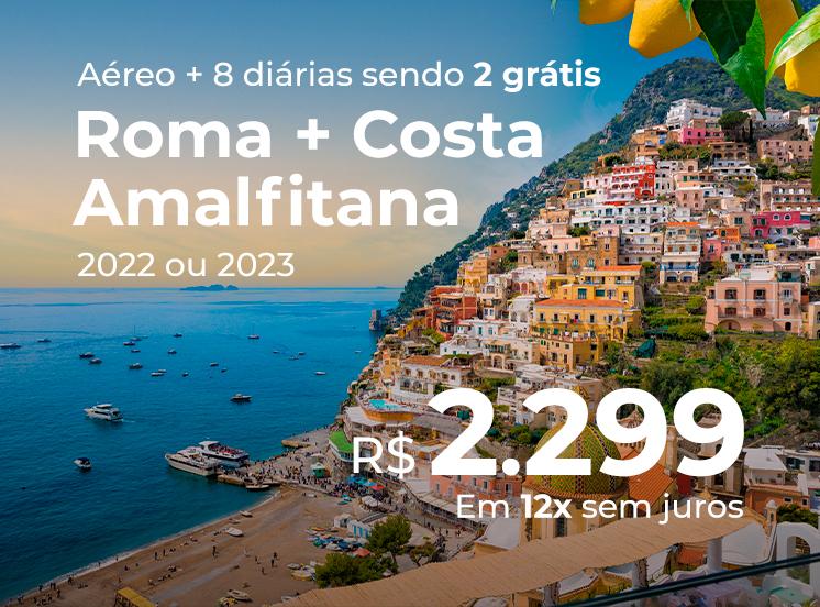 Pacote Roma + Costa Amalfitana (Salerno) com Diárias Grátis - 2022 e 2023 - R$2299